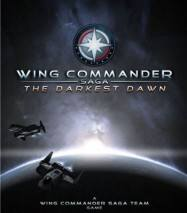 Wing Commander Saga The Darkest Dawn poster