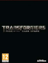 Transformers: Rise of the Dark Spark poster