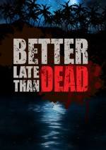 Better Late Than Dead poster